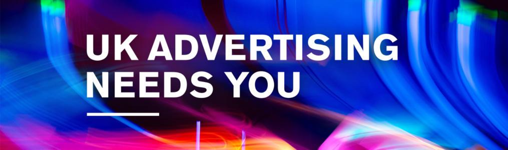 UK Advertising needs you